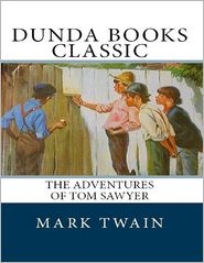 Mark Twain - The Adventures of Tom Sawyer: Dunda Books Classic