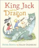 King Jack and the Dragon by Peter Bently: Book Cover
