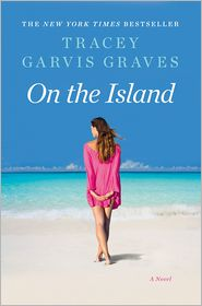Tracey Garvis Graves - On the Island: A Novel