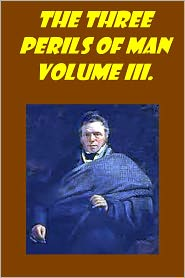 James Hogg - The Three Perils of Man, Vol. 3 (of 3) or, War, Women, and Witchcraft (with active TOC)