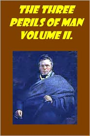 James Hogg - The Three Perils of Man, Vol. 2 (of 3) or, War, Women, and Witchcraft(with active TOC )