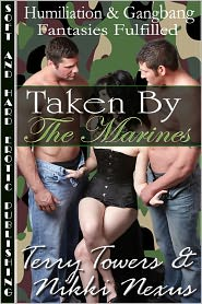 Nikki Nexus Terry Towers - Taken By The Marines (Humiliation, Gangbang & Cuckold Fantasies Fulfilled)