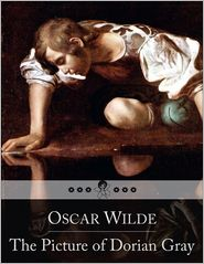 Oscar Wilde - The Picture of Dorian Gray: The Story of a Fashionable Young Man Who Sells His Soul for Eternal Youth and Beauty (Beloved Books