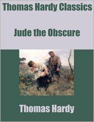 Thomas Hardy - Thomas Hardy Classics: Jude the Obscure