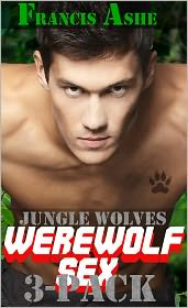 Francis Ashe - Jungle Wolves Collection 1 (Gay werewolf alpha male military gangbang erotica)