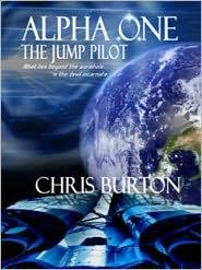 Chris Burton - Alpha One: The Jump Pilot