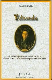 Cordelia Callas - Yehonala. La concubina que se convirtió en la última y más influyente emperatriz de China