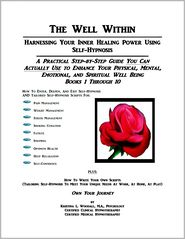 Kristina Woodall - The Well Within: Harnessing Your Inner Healing Power Using Self-Hypnosis, Books 1-10