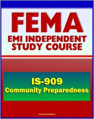 Progressive Management - 21st Century FEMA Study Course: Community Preparedness: Implementing Simple Activities for Everyone (IS-909), Practical Emergenc