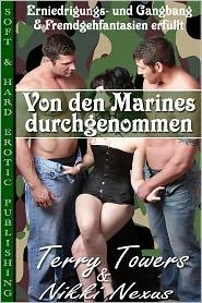 Nikki Nexus Terry Towers - Von den Marines durchgenommen (Erniedrigungs- und Gangbang- & Fremdgehfantasien erfüllt)