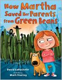 How Martha Saved Her Parents from Green Beans by David LaRochelle: Book Cover