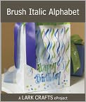 Book Cover Image. Title: Brush Italic Alphabet eProject from Hand Lettering (PagePerfect NOOK Book), Author: by Marci Donley