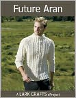 Book Cover Image. Title: Future Aran eProject from Pure Knits (PagePerfect NOOK Book), Author: by Yahaira Ferreira