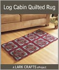 Book Cover Image. Title: Log Cabin Quilted Rug eProject, Author: by Donna Druchunas