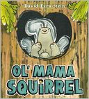Ol' Mama Squirrel by David Ezra Stein: Book Cover