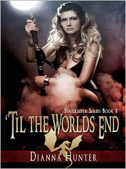 Dianna Hunter - Til The Worlds End