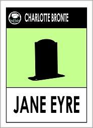 Bronte Sisters --, Jane Eyre by Charlotte Bronte, Emily Bronte Jane Eyre, Wuthering Heights Emily Bronte Charlotte Bronte - JANE EYRE by Charlotte Bronte, Bronte's JANE EYRE