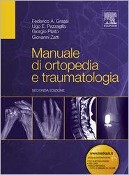 Giorgio Pilato, Giovanni Zatti, Ugo E. Pazzaglia  Federico A. Grassi - Manuale di ortopedia e traumatologia