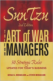 Gerald A.  Michaelson - Sun Tzu - The Art of War for Managers: 50 Strategic Rules Updated for Today's Business