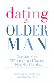 Belisa Vranich Psy.D. - Dating the Older Man: Consider Your Differences and Decide if He's Right for You