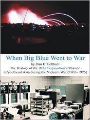 Dan E. Feltham - When Big Blue Went to War