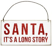 "Product Image. Title: Santa, It's A Long Story Plaque Hanging Door Sign 6"" x 3"""
