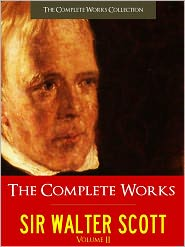 The Lady of the Lake Sir Walter Scott, The Bride of Lammermore by Sir Walter Scott, Marmion by Sir Walter Scot Sir Walter Scott - SIR WALTER SCOTT VOL. 2 THE COMPLETE WORKS [Authoritative Unabridged Edition NOOK] All the Major Works by Sir Walter Scott Inclu