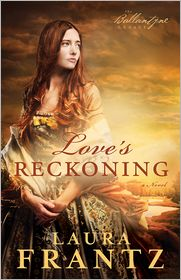 Laura Frantz - Love's Reckoning (The Ballantyne Legacy Book #1)