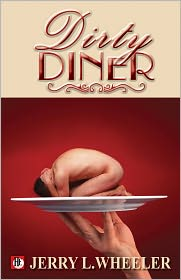 Jerry L. Wheeler (Editor) - The Dirty Diner: Gay Erotica on the Menu