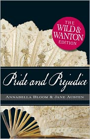 Jane Austen - Pride and Prejudice: The Wild and Wanton Edition