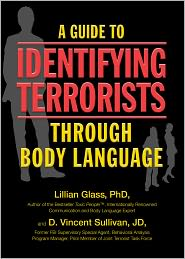 Lillian Glass PhD  D. Vincent Sullivan JD - A Guide to Identifying Terrorists Through Body Language