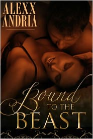 Alexx Andria - Bound To The Beast (Werewolf Romance)