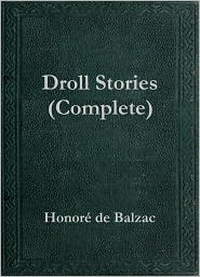 Honore de Balzac - Droll Stories (Complete)