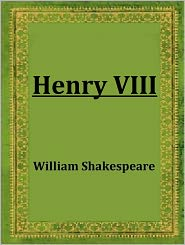 William Shakespeare - Henry VIII by William Shakespeare