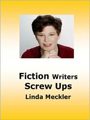 Linda Meckler - Ficton Writers Screw Ups