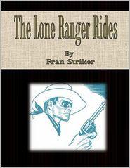 Fran Striker - The Lone Ranger Rides