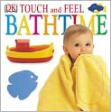 Book Cover Image. Title: Touch and Feel Bathtime, Author: by DK Publishing