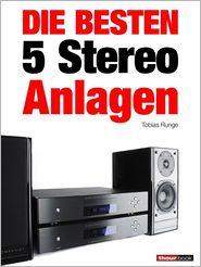 Jochen Schmitt, Thomas Schmidt, Tobias Runge  Christian Rechenbach - Die besten 5 Stereo-Anlagen