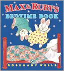 Max and Ruby's Bedtime Book by Rosemary Wells: Book Cover