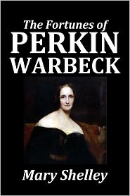 Mary Shelley - The Fortunes of Perkin Warbeck by Mary Shelley