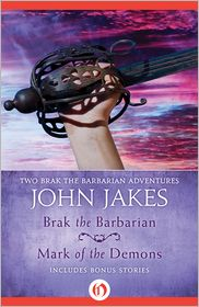 John Jakes - Brak the Barbarian * Mark of the Demons