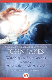 John Jakes - Witch of the Four Winds * When the Idols Walked