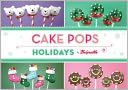 Book Cover Image. Title: Cake Pops Holidays, Author: by Bakerella,�Bakerella,�Angie Dudley