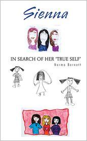 Norma Barnett - SIENNA IN SEARCH OF HER 'TRUE SELF'