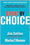 Book Cover Image. Title: Great by Choice:  Uncertainty, Chaos, and Luck--Why Some Thrive Despite Them All, Author: by Jim Collins