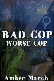 Amber March - Bad Cop, Worse Cop