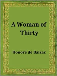 Honore de Balzac - A Woman of Thirty by Honore de Balzac