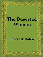 Honore de Balzac - The Deserted Woman by Honore de Balzac