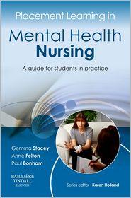 Gemma Stacey, Karen Holland, Paul Bonham  Anne Felton - Placement Learning in Mental Health Nursing
