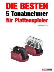 Thomas Schmidt, Tobias Runge  Holger Barske - Die besten 5 Tonabnehmer für Plattenspieler